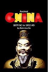 Ancient China 2070 BC to 1912 AD (History Book 2) Kindle Edition