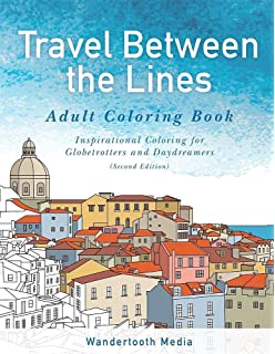 Travel Between The Lines Adult Coloring Book Inspriational For Globetrotters And Daydreamers