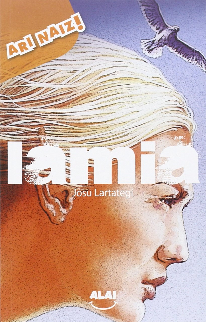 Lamia (Ari naiz!) (Euskera) Tapa blanda – 28 ene 2016 Josu Lartategi Yustos Aurelio Erdozain Baztan Luis Alonso Vega Alai Argitaletxea