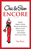 Chic & Slim Encore: More About How French Women Dress Chic Stay Slim—and How You Can Too