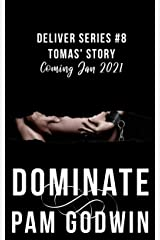 Dominate (Deliver Book 8) Kindle Edition