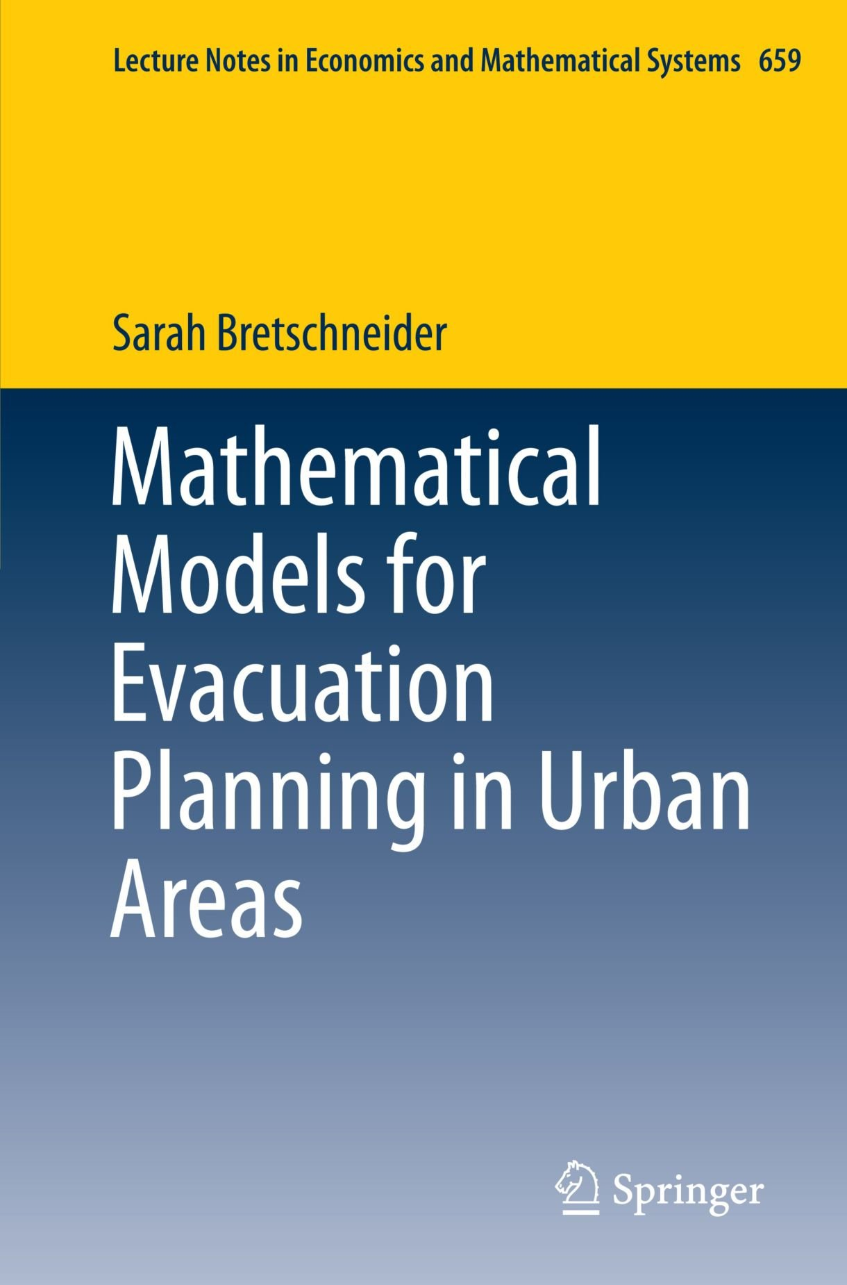 Mathematical Models for Evacuation Planning in Urban Areas (Lecture Notes in Economics and Mathematical Systems) by Brand: Springer