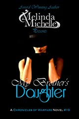 My Brother's Daughter (Chronicles of Warfare Book 10) Kindle Edition