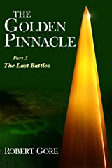 The Golden Pinnacle Part 5 The Last Battles