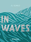 Dungo, A: In Waves