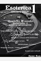Esoterica n°1: Quaderno di occulto, esoterismo e scienze alternativa (Quaderni di esoterismo) (Italian Edition) Kindle Edition