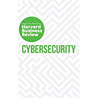 Cybersecurity: The Insights You Need from Harvard Business Review (HBR Insights Series)