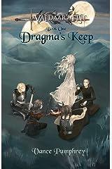 Dragma's Keep: Book One of Valdaar's Fist (Valdaar?s First) (Volume 1) Paperback
