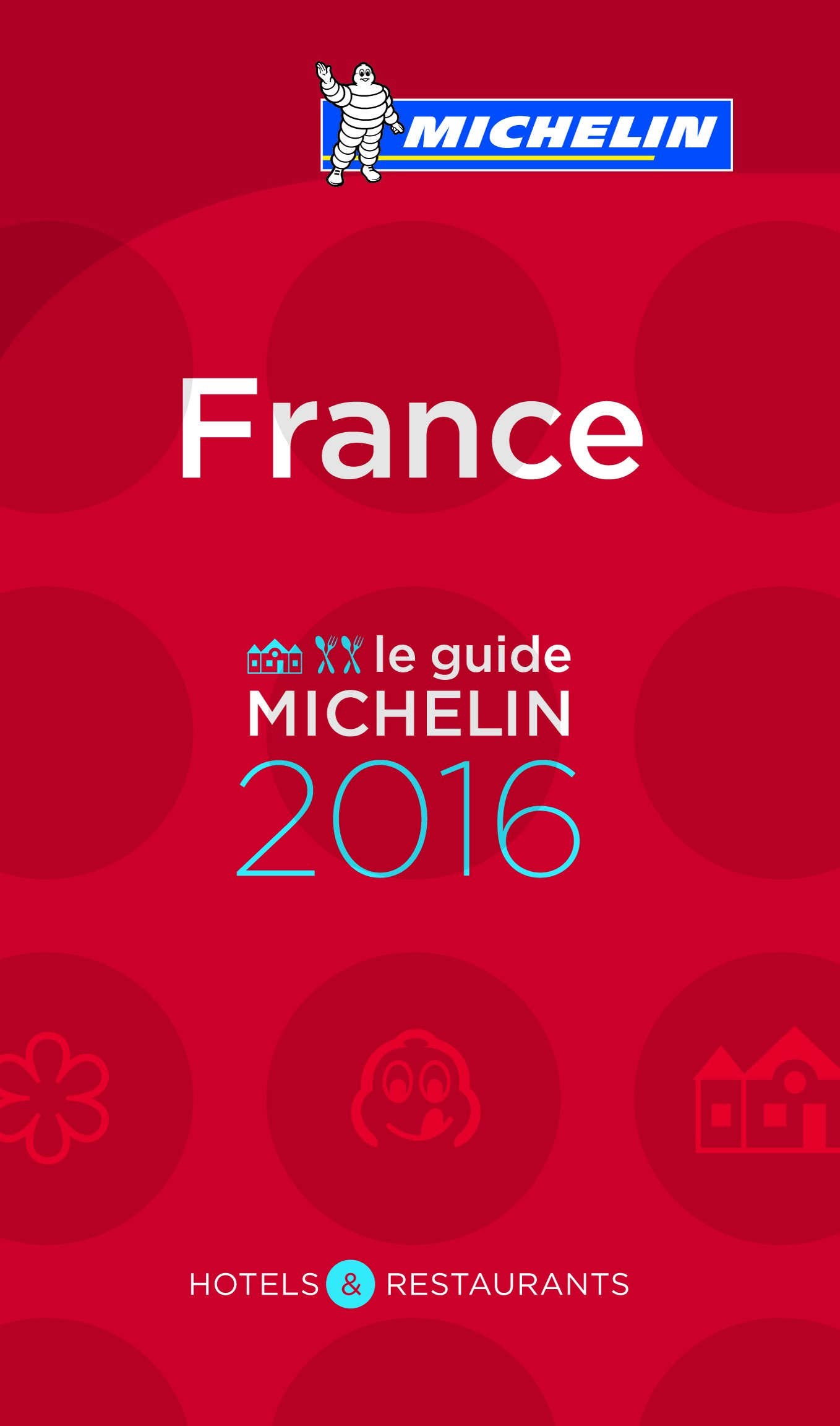 Le guide MICHELIN France 2016 (La Guía Michelin): Amazon.es: Vv.Aa, Vv.Aa: Libros en idiomas extranjeros