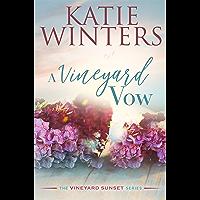 A Vineyard Vow (The Vineyard Sunset Series Book 6)