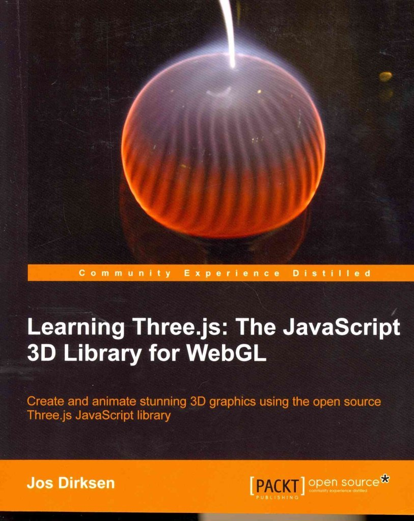 [(Learning Three.Js: the JavaScript 3D Library for WebGL)] [By (author) Jos Dirksen] published on (October, 2013)