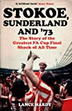 Stokoe, Sunderland and 73: The Story Of the Greatest FA Cup Final Shock of All Time