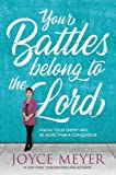 Your Battles Belong to the Lord: Know Your Enemy