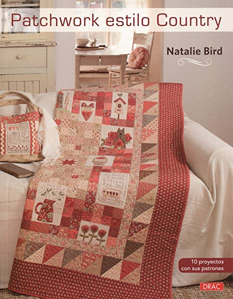 Patchwork estilo Country: Amazon.es: Natalie Bird, Laia ...