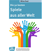 Die 50 besten Spiele aus aller Welt (Don Bosco MiniSpielothek) (German Edition)