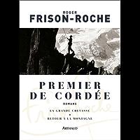 Premier de cordée. Suivi de La grande crevasse et Retour à la montagne (CLASSIQUES ARTH) (French Edition)