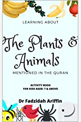 The Plants & Animals Mentioned In The Quran: Activity Book For Children Kindle Edition