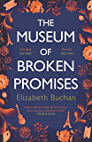 The Museum of Broken Promises: '…beautiful, elegant.' Marian Keyes (English Edition)