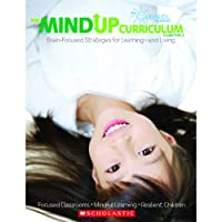 The MindUP Curriculum: Grades PreK - 2: Brain-Focused Strategies for Learning-and Living
