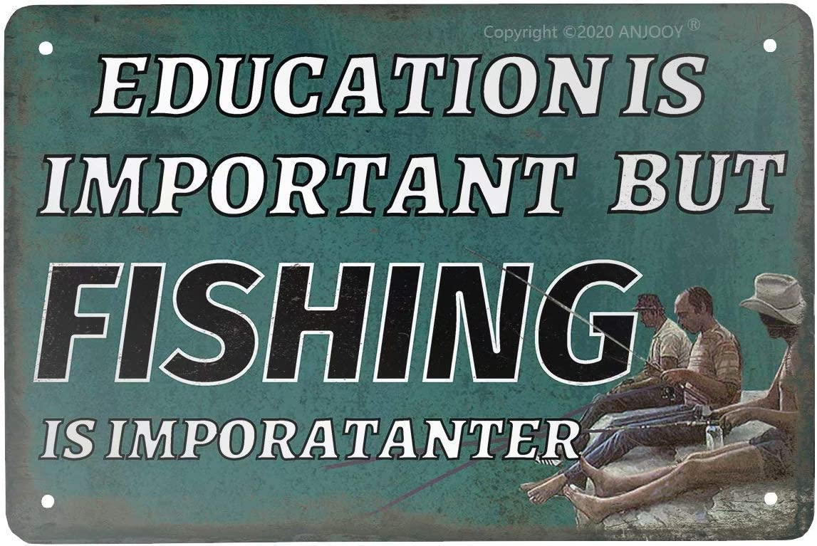 ANJOOY Vintage Metal Tin Sign - Funny Education is Important But Fishing is Imporatanter - Bass BoatMan Cave Kitchen Wall Garage Poster Art Retro Decor 8x12 Inch
