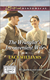 The Wrangler's Inconvenient Wife (Wyoming Legacy Book 4)