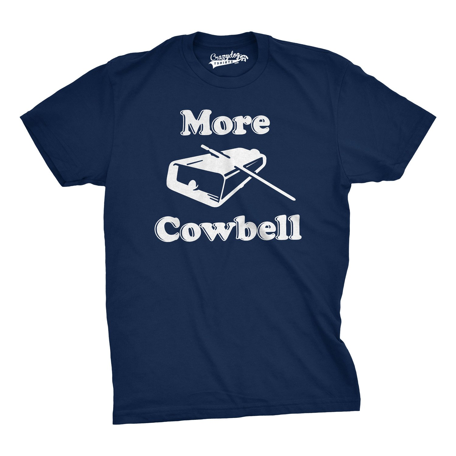 Mens More Cowbell T shirt Funny Novelty Shirts Humor Gifts for Dad Cool Graphic Crazy Dog Tshirts
