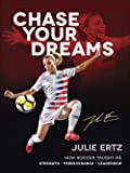 Chase Your Dreams: How Soccer Taught Me Strength, Perseverance, and Leadership