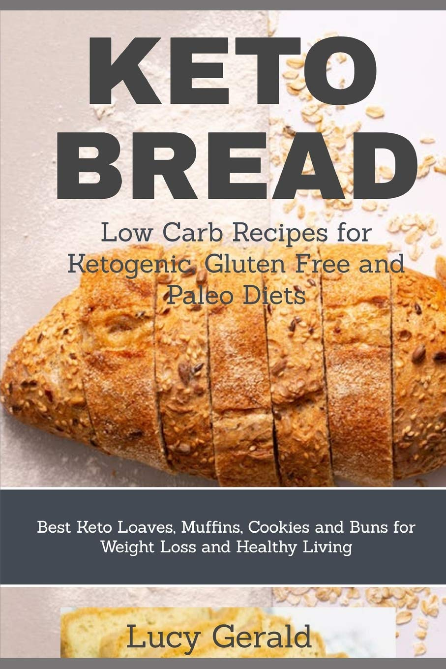 KETO BREAD: Low Carb Recipes for Ketogenic, Gluten Free and