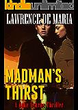 MADMAN'S THIRST: A Jake Scarne Thriller (JAKE SCARNE THRILLERS Book 2)