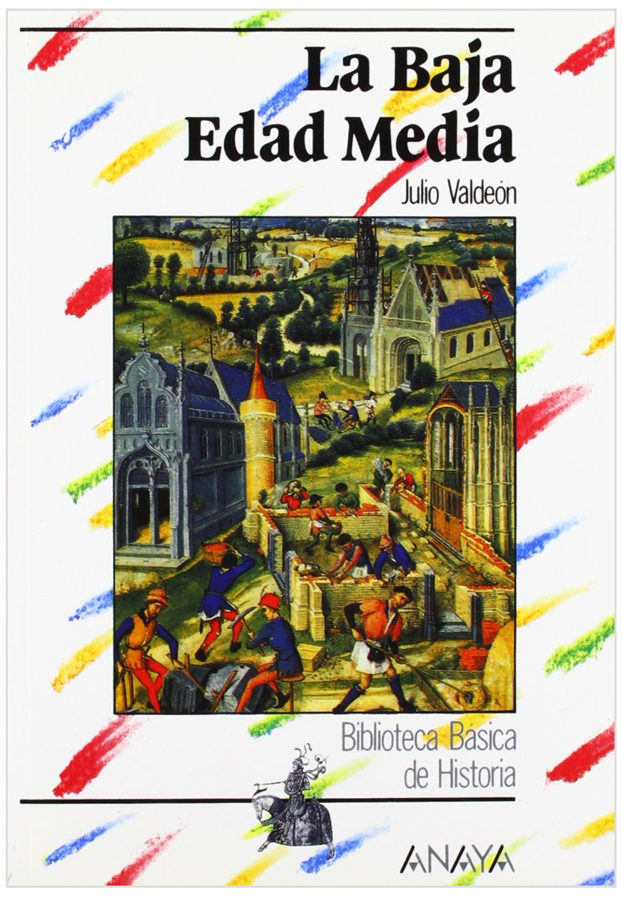 La Baja Edad Media/ The Low Middle Ages (Spanish Edition) pdf