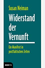 Widerstand der Vernunft: Ein Manifest in postfaktischen Zeiten (German Edition) Kindle Edition