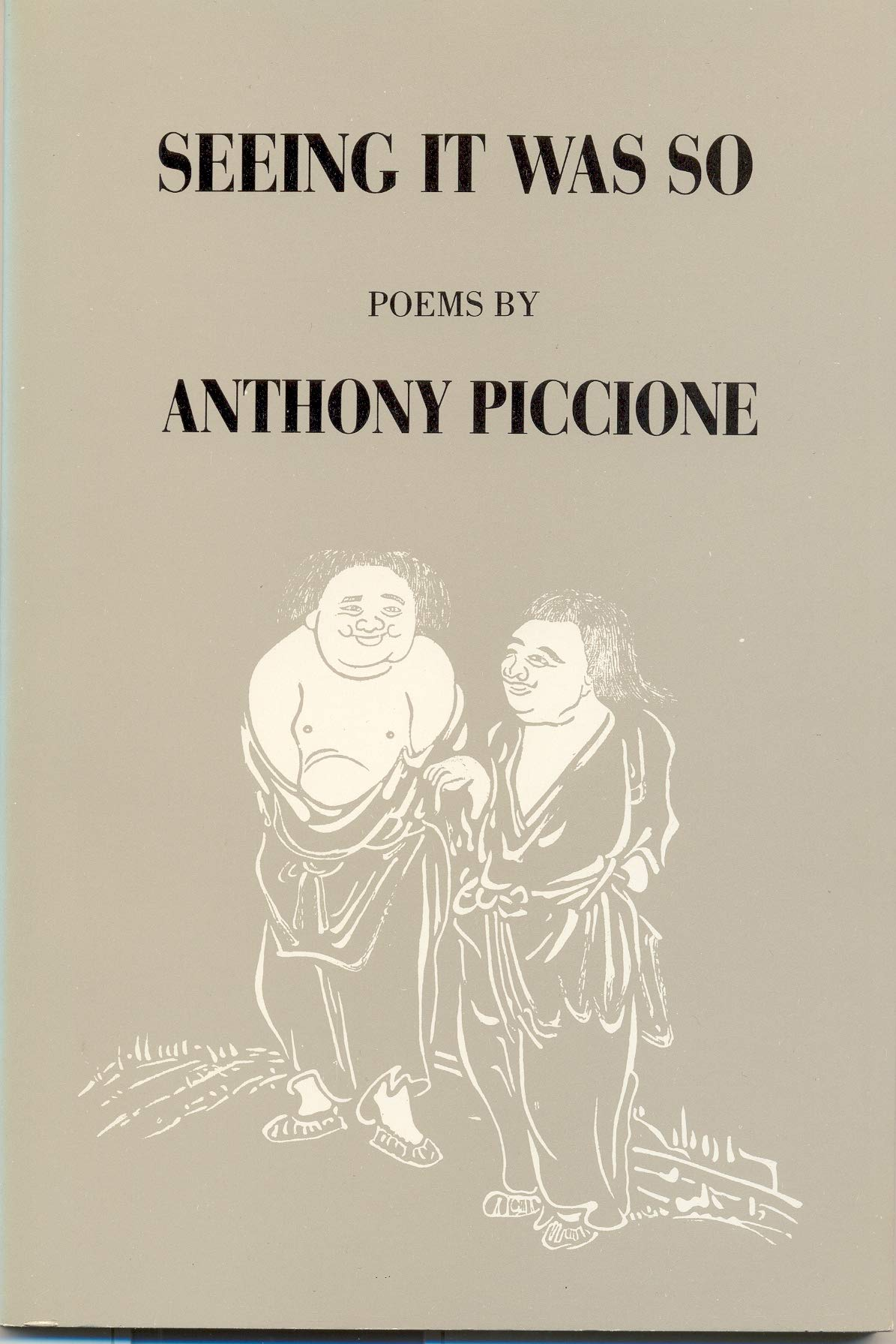 Seeing It Was So Poems Anthony Piccione 9780918526519