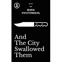 And The City Swallowed Them (Kindle Single)