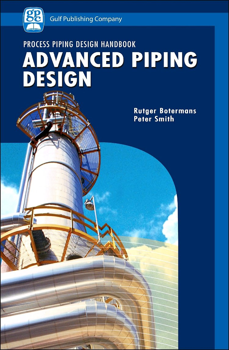 Advanced Piping Design Process Handbook Layout Best Practices Peter Smith Rutger Botermans Books