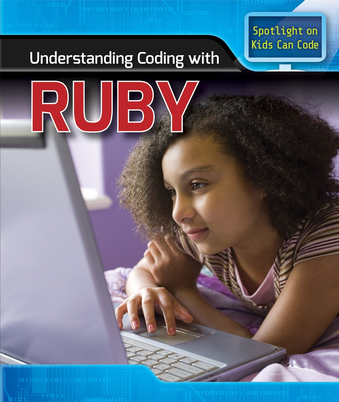 Download Understanding Coding with Ruby (Kids Can Code) pdf