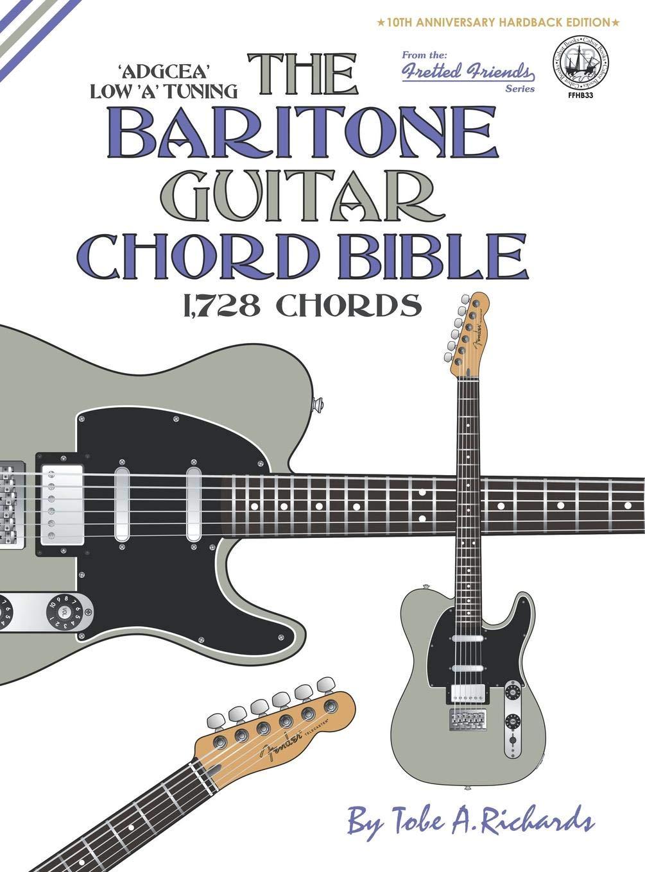 The Baritone Guitar Chord Bible: Low A Tuning 1,728 Chords ...