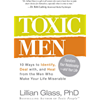 Toxic Men: 10 Ways to Identify, Deal with, and Heal from the Men Who Make Your Life Miserable (English Edition)