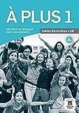 À plus 1. Cahier d'exercices + CD: Méthode de français pour adolescents (Texto Frances)