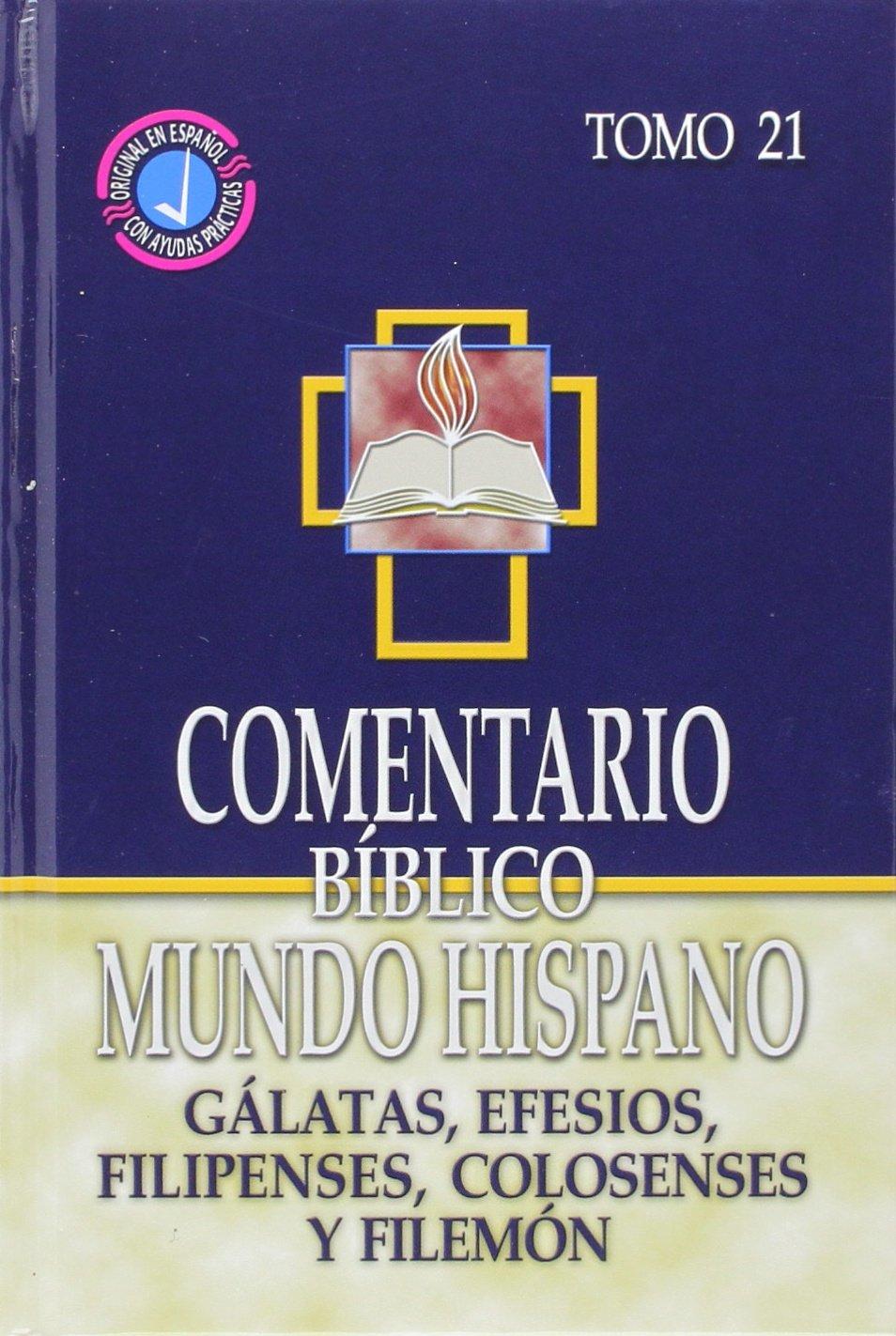 Comentario Biblico Mundo Hispano-Tomo 21- Galatas, Efesios, Filipenses, Colosenses y Filemon (Spanish Edition) PDF