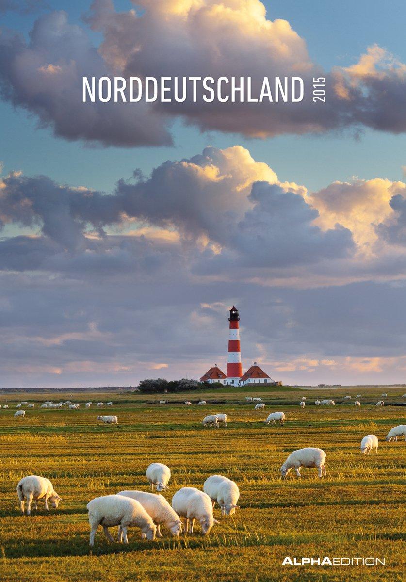 Norddeutschland 2015 - Bildkalender (24 x 34) - Landschaftskalender - Schleswig-Holstein - Hamburg - Niedersachsen