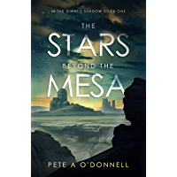 The Stars Beyond the Mesa: In the Giant's Shadow Book One (English Edition)