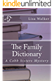The Family Dictionary (Cobb Sisters Mystery Book 1)