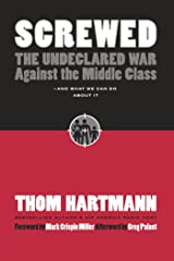 Screwed: The Undeclared War Against the Middle Class -- And What We Can Do About It Paperback