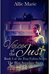 Voice of the Just: The Blue Sapphire Story (The True Colors Series) (Volume 3) Paperback