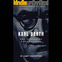 Karl Barth: Uma introdução à sua teologia