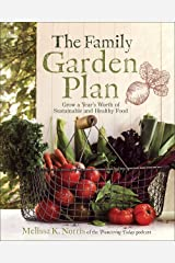 The Family Garden Plan: Grow a Year's Worth of Sustainable and Healthy Food Paperback