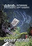 ARIA : Returning Left Luggage (ARIA Trilogy Book 2)