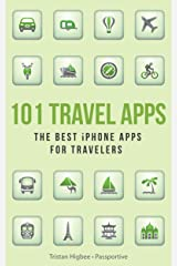 101 Travel Apps: The Best iPhone Apps for Travelers Kindle Edition