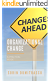 Organizational Change: A Practical Guide