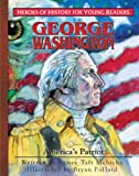 George Washington: America's Patriot (Heroes of History for Young Readers)